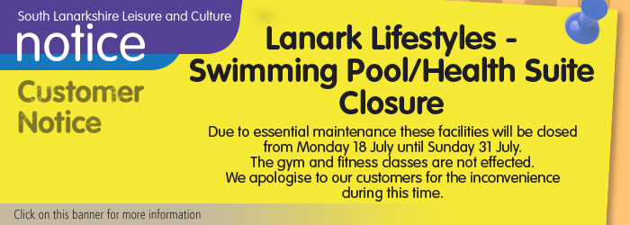 Lanark Lifestyles - Swimming Pool / Health Suite Closure 18-31 Jul 2016