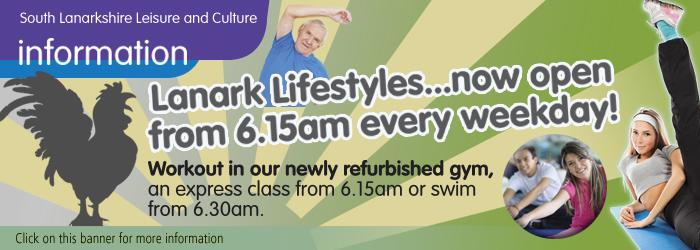 Lanark Lifestyles now open at 6:15am