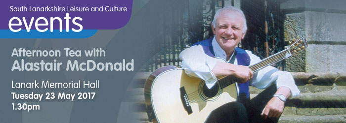Afternoon Tea with Alastair McDonald at Lanark Memorial Hall, South Lanarkshire