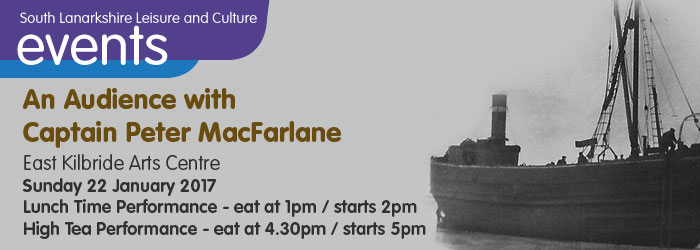An Audience with Captain Peter MacFarlane, East Kilbride Arts Centre, South Lanarkshire