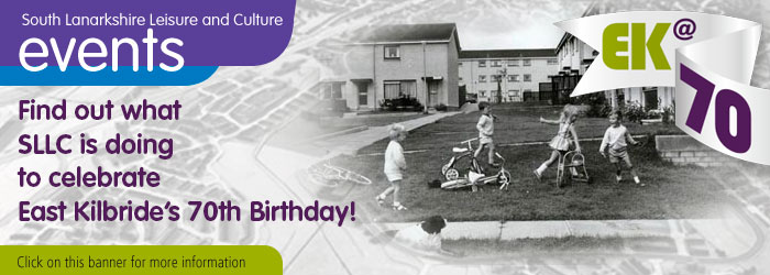 East Kilbride 70th - A Year of Celebration