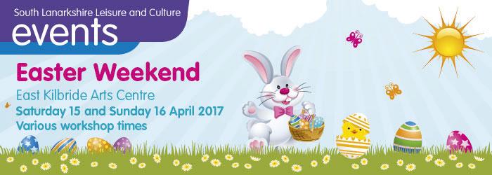Easter Weekend, East Kilbride Arts Centre, South Lanarkshire