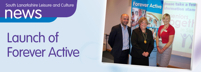 Launch of South Lanarkshire Leisure and Culture's Forever Active .