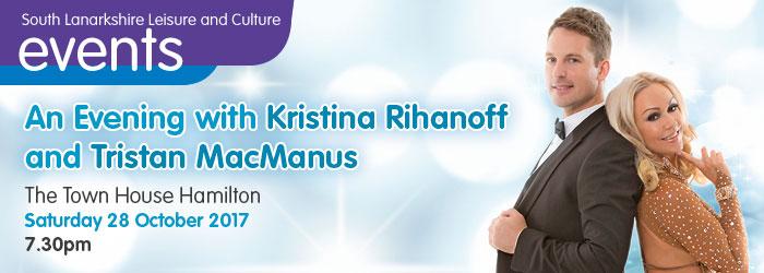 An Evening with Kristina Rihanoff and Tristan MacManus