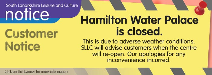 Hamilton Water Palace Closed due to adverse weather conditions