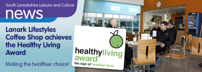 Lanark Lifestyles Coffee Shop achieves the Healthy Living Award