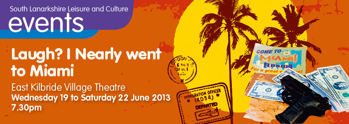 East Kilbride Rep Theatre Group present 'Laugh? I Nearly went to Miami'