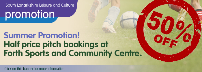 Summer promotion at Forth Sports and Community Centre