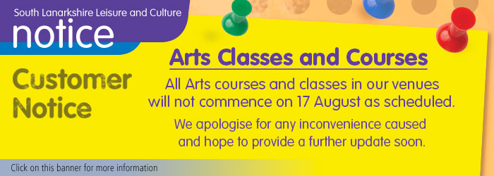 Arts classes and courses  All Arts classes and courses in our venues will not commence on 17 August as scheduled.  We apologise for any inconvenience caused and hope to provide a further update soon. Slider image