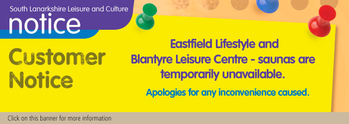 Sauna at Eastfield Lifestyle and Blantyre Leisure Centre temporarily unavailable
