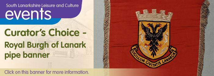 Lanark Library Curator's Choice: Royal Burgh of Lanark Pipe Banner Slider image