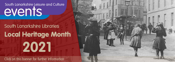 South Lanarkshire Libraries Local Heritage Month 2021