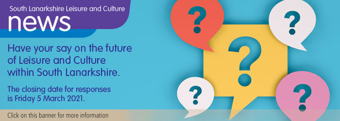 Have your say on the Future of Leisure and Culture in South Lanarkshire survey Slider image